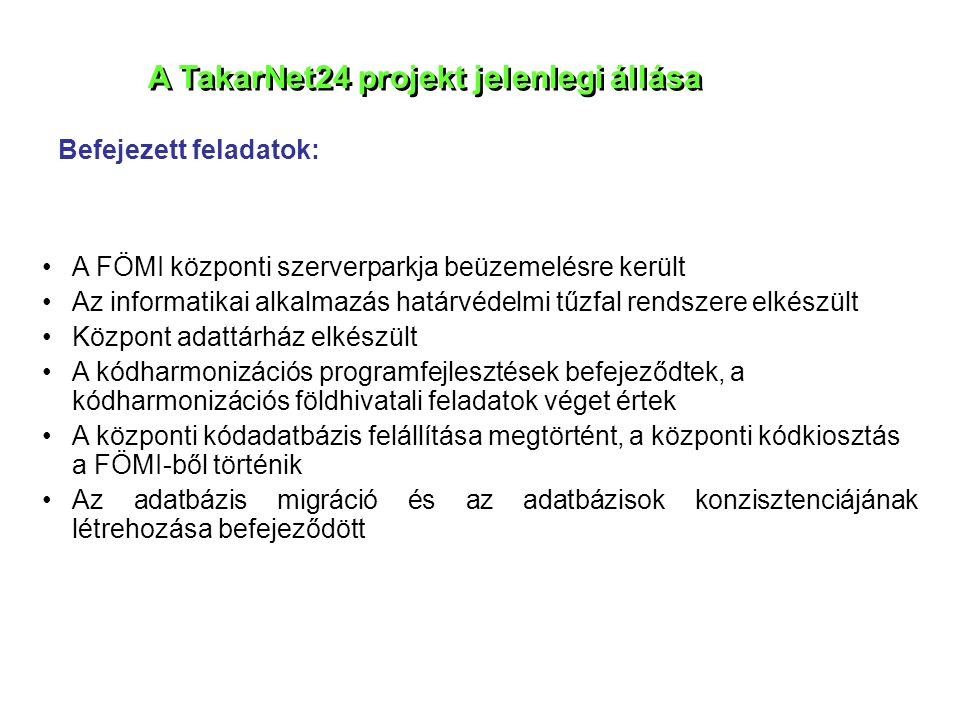 A TakarNet24 projekt jelenlegi állása