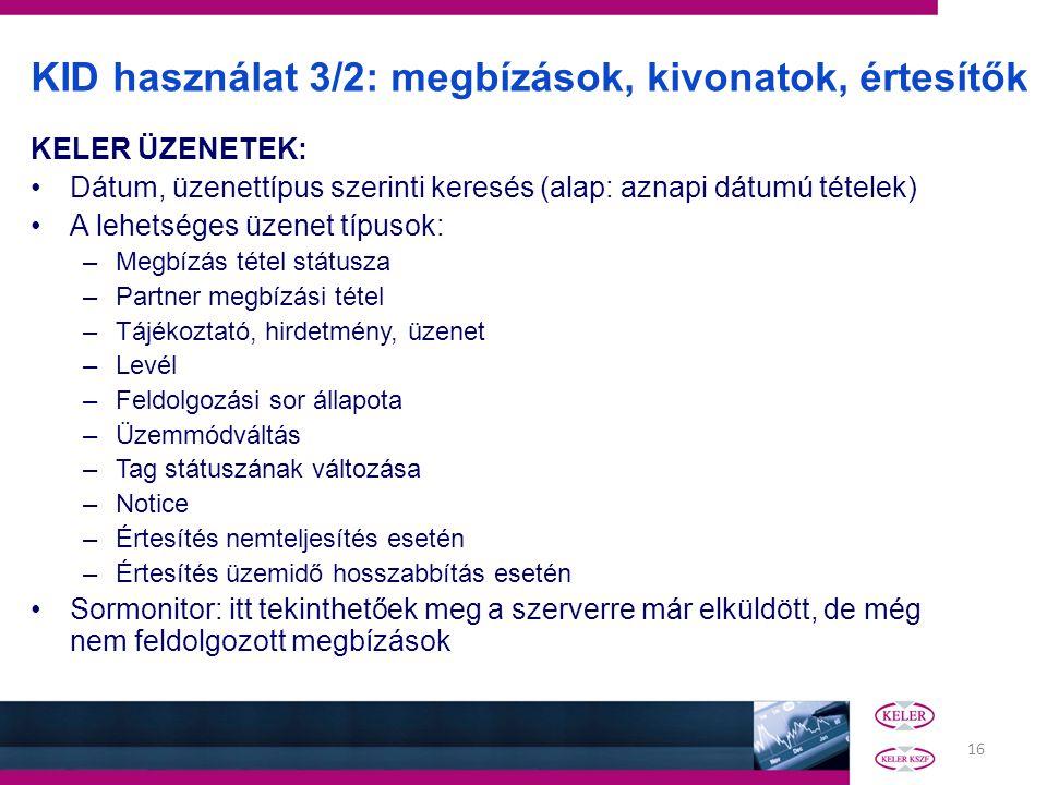 KID használat 3/2: megbízások, kivonatok, értesítők