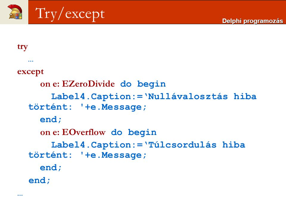 Try/except try … except on e: EZeroDivide do begin