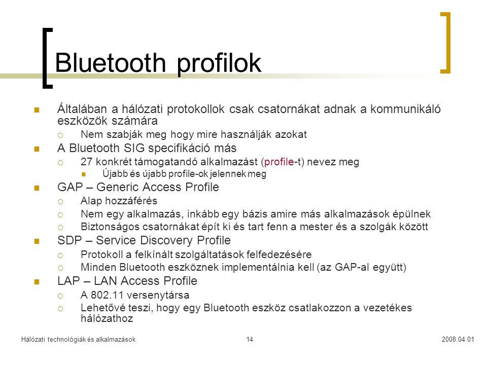Bluetooth profilok Általában a hálózati protokollok csak csatornákat adnak a kommunikáló eszközök számára.