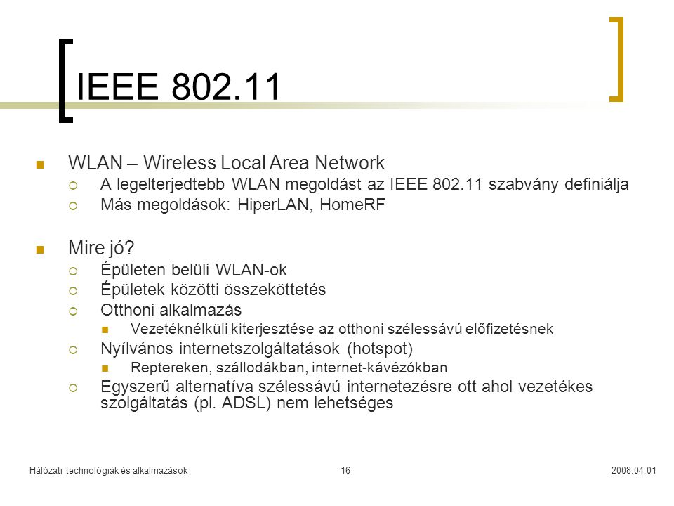 IEEE 802.11 WLAN – Wireless Local Area Network Mire jó