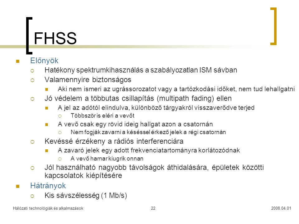 FHSS Előnyök Hátrányok Valamennyire biztonságos