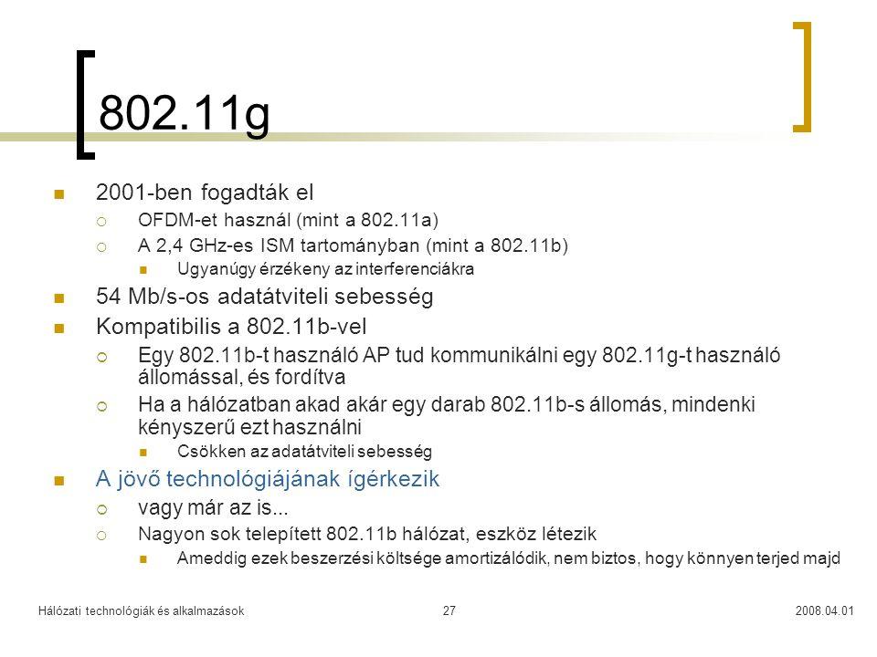 802.11g 2001-ben fogadták el 54 Mb/s-os adatátviteli sebesség