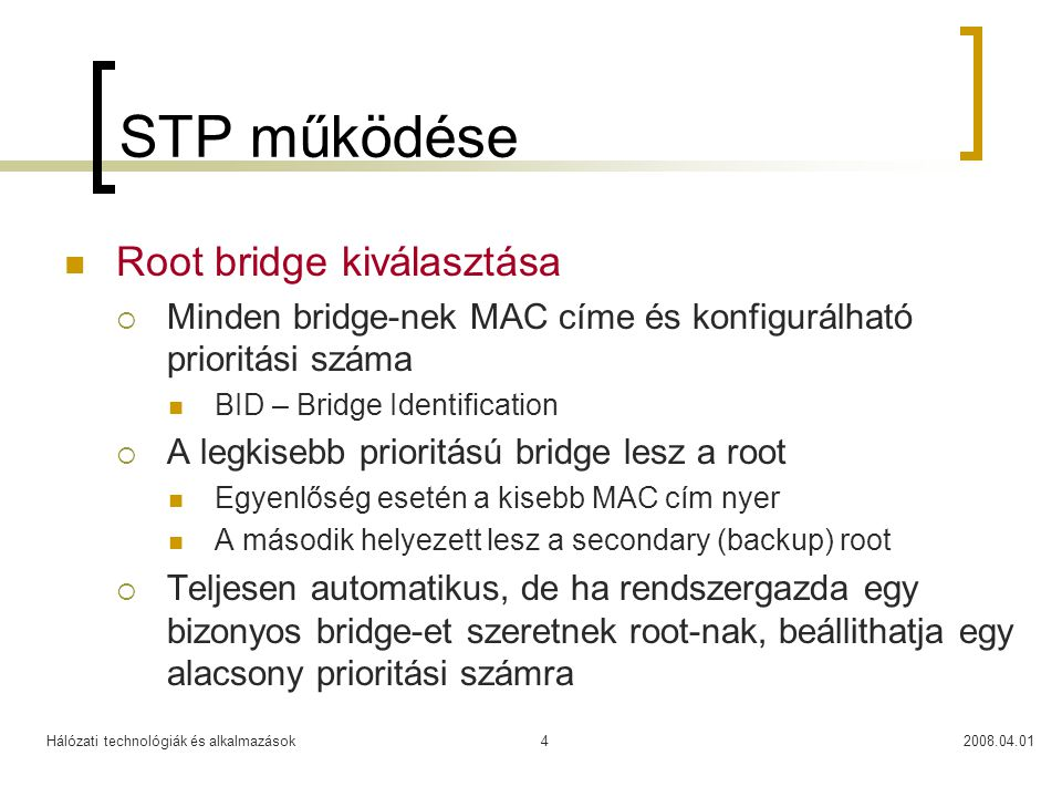 STP működése Root bridge kiválasztása