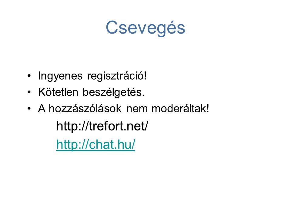 Csevegés http://trefort.net/ http://chat.hu/ Ingyenes regisztráció!