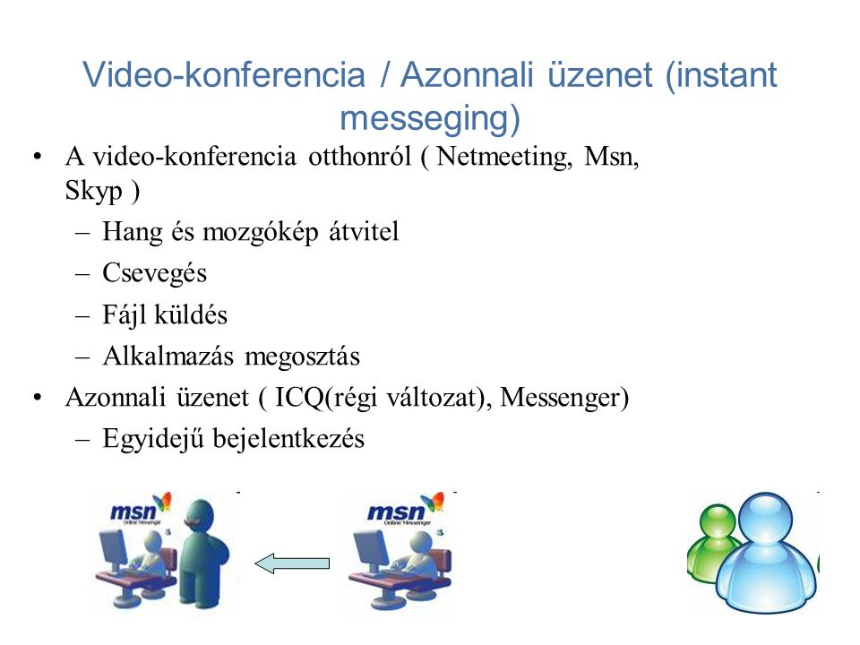 Video-konferencia / Azonnali üzenet (instant messeging)
