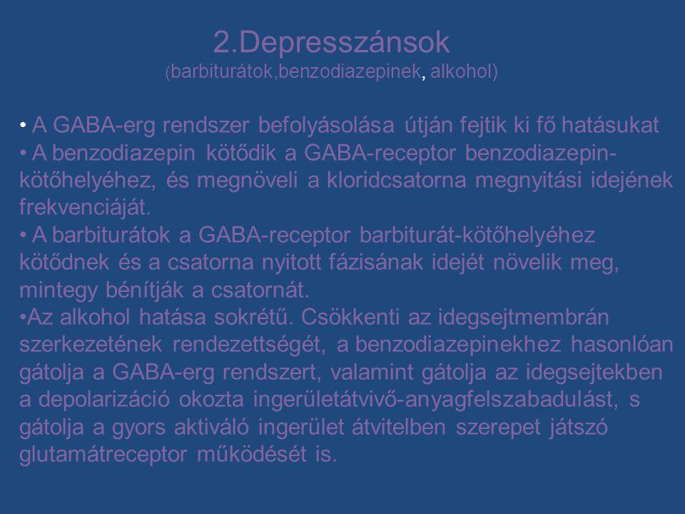 2.Depresszánsok (barbiturátok,benzodiazepinek, alkohol)