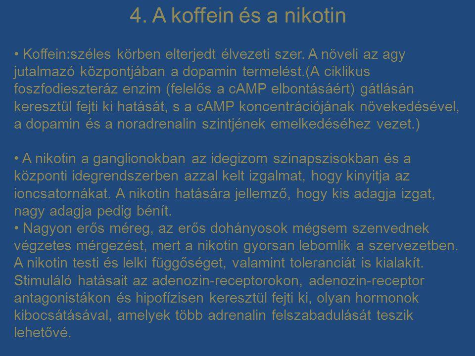 4. A koffein és a nikotin
