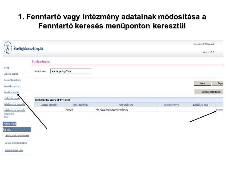 1. Fenntartó vagy intézmény adatainak módosítása a Fenntartó keresés menüponton keresztül