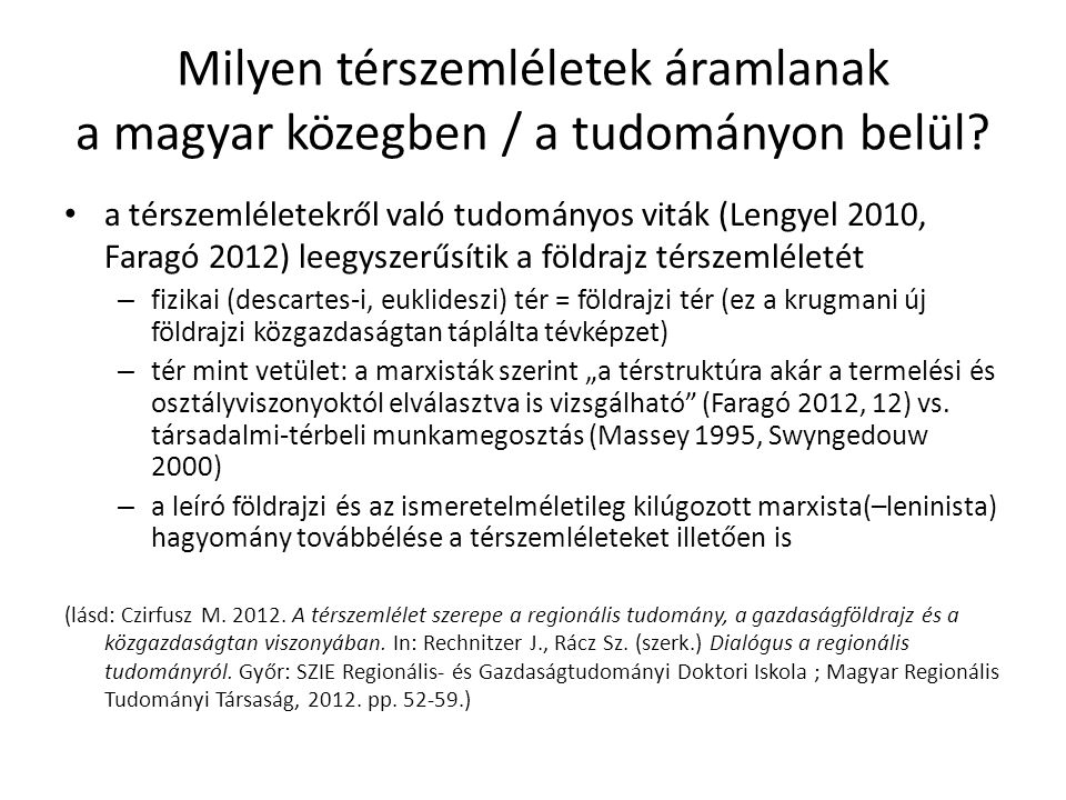 Milyen térszemléletek áramlanak a magyar közegben / a tudományon belül