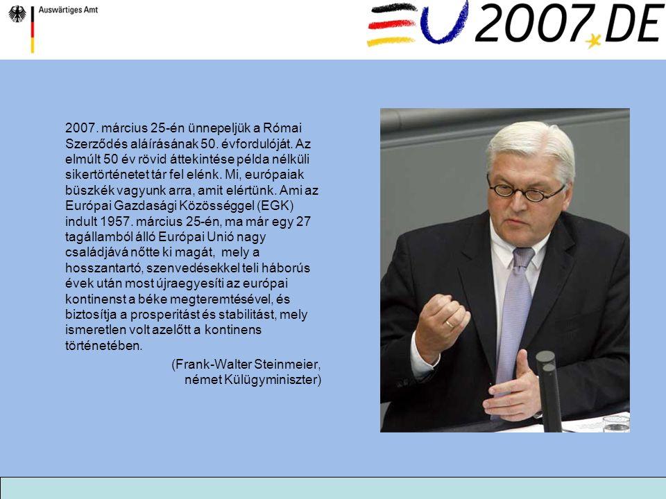 2007. március 25-én ünnepeljük a Római Szerződés aláírásának 50