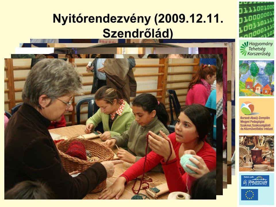 Nyitórendezvény (2009.12.11. Szendrőlád)