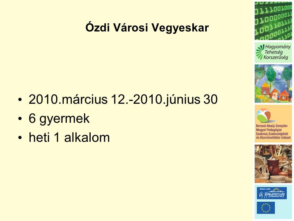 2010.március 12.-2010.június 30 6 gyermek heti 1 alkalom