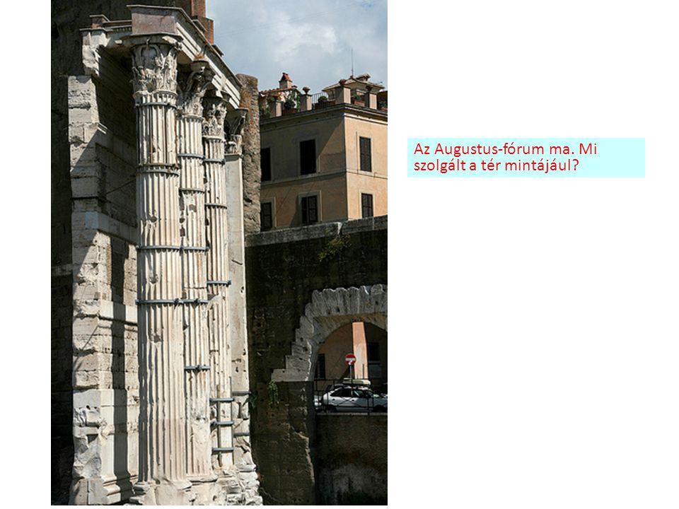 Az Augustus-fórum ma. Mi szolgált a tér mintájául