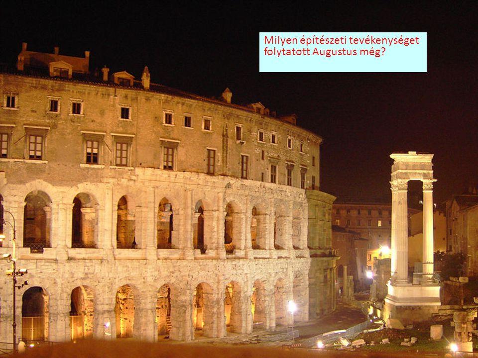 Milyen építészeti tevékenységet folytatott Augustus még