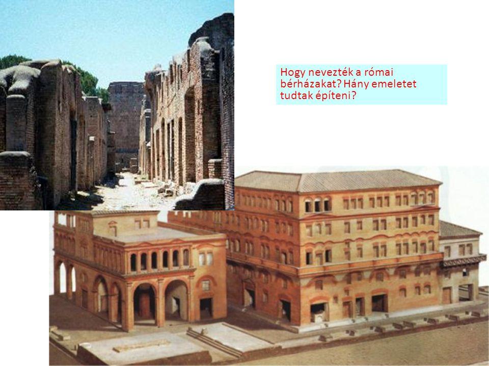 Hogy nevezték a római bérházakat Hány emeletet tudtak építeni