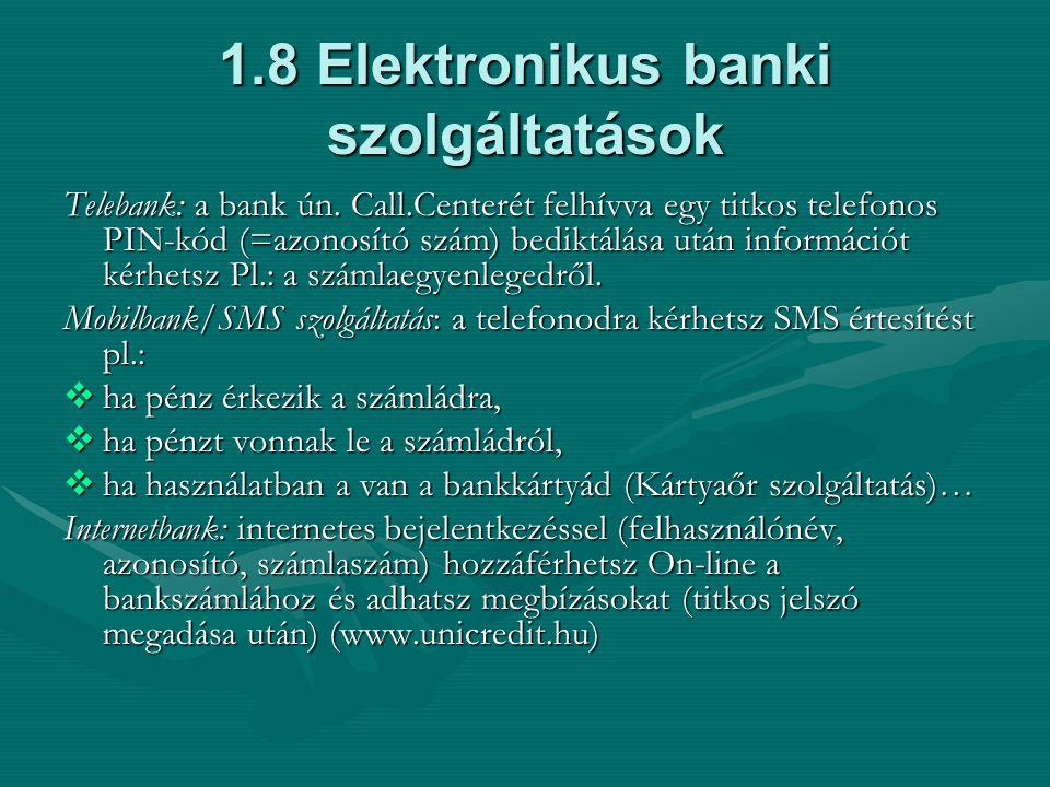 1.8 Elektronikus banki szolgáltatások