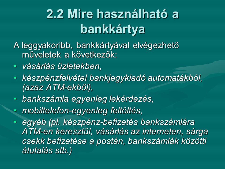2.2 Mire használható a bankkártya