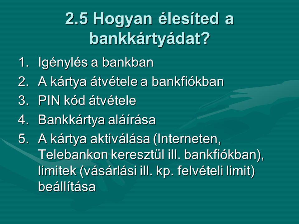 2.5 Hogyan élesíted a bankkártyádat