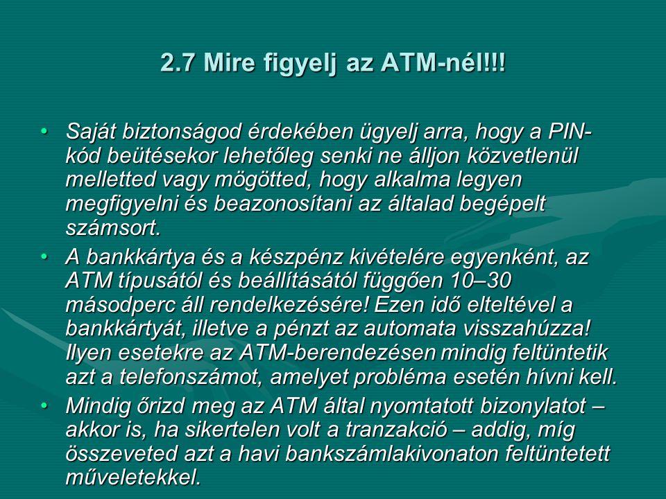 2.7 Mire figyelj az ATM-nél!!!