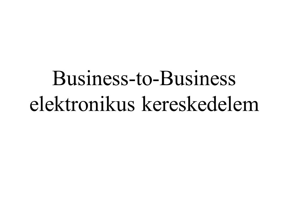 Business-to-Business elektronikus kereskedelem