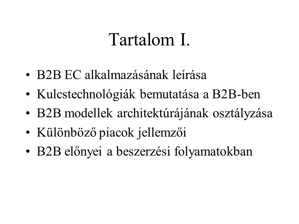 Tartalom I. B2B EC alkalmazásának leírása
