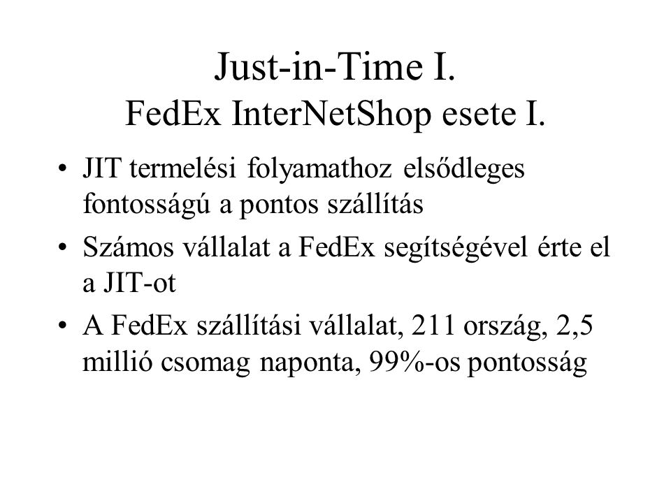 Just-in-Time I. FedEx InterNetShop esete I.