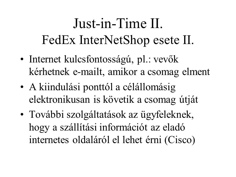 Just-in-Time II. FedEx InterNetShop esete II.
