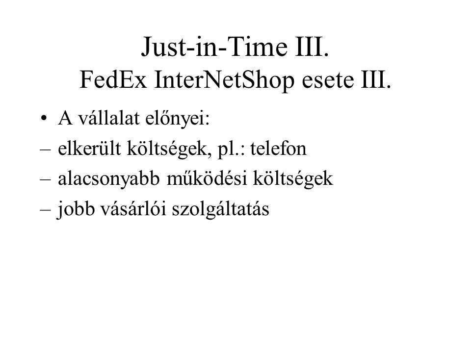 Just-in-Time III. FedEx InterNetShop esete III.