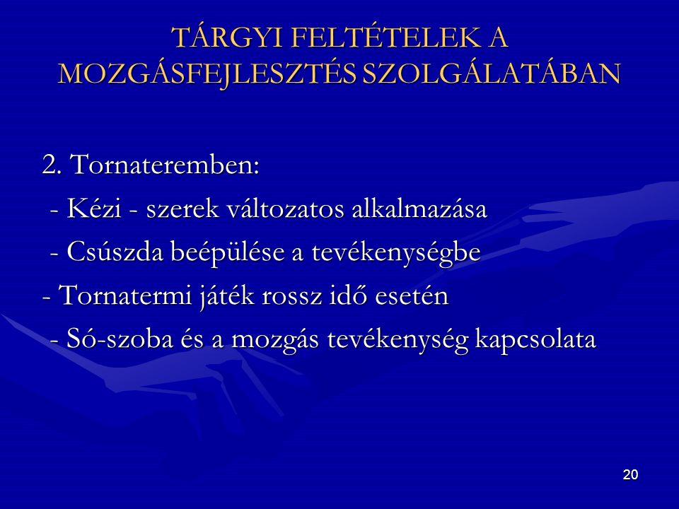 TÁRGYI FELTÉTELEK A MOZGÁSFEJLESZTÉS SZOLGÁLATÁBAN