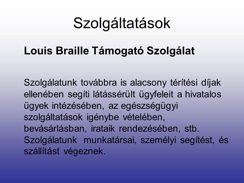 Szolgáltatások Louis Braille Támogató Szolgálat