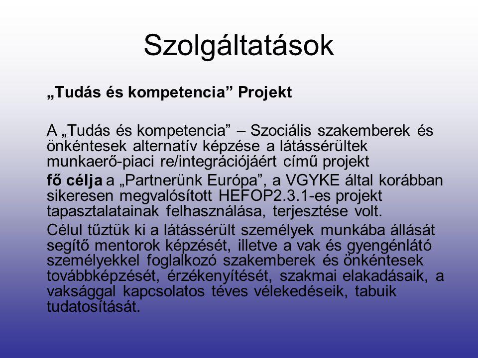 """Szolgáltatások """"Tudás és kompetencia Projekt"""