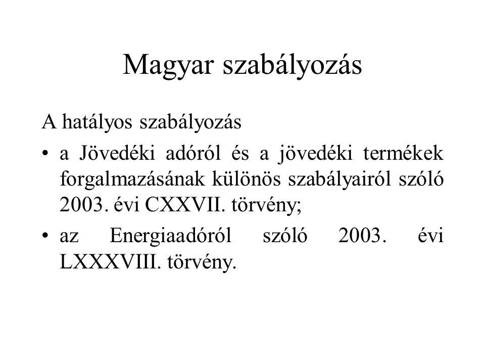 Magyar szabályozás A hatályos szabályozás