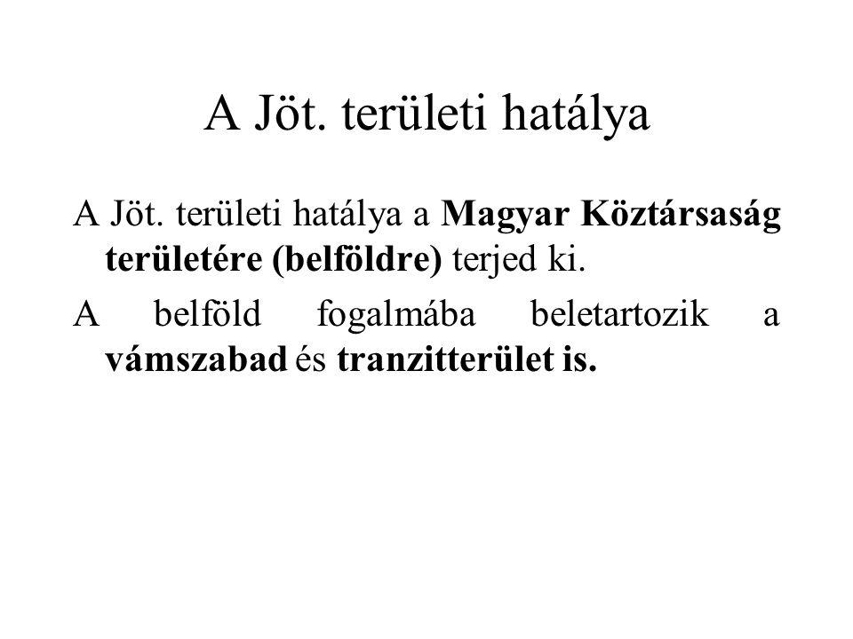 A Jöt. területi hatálya A Jöt. területi hatálya a Magyar Köztársaság területére (belföldre) terjed ki.