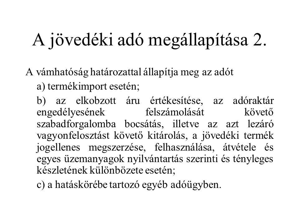 A jövedéki adó megállapítása 2.