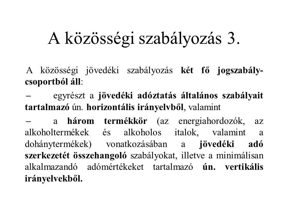 A közösségi szabályozás 3.