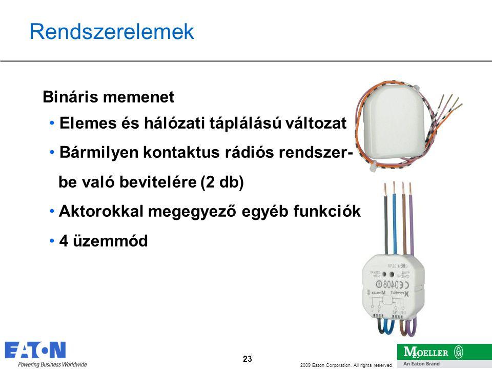 Rendszerelemek Elemes és hálózati táplálású változat