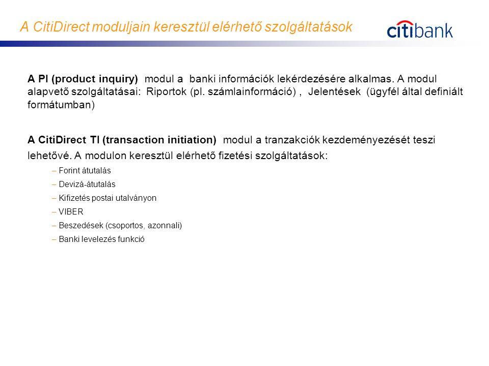 A CitiDirect moduljain keresztül elérhető szolgáltatások