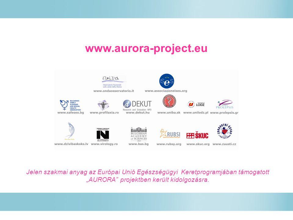 """www.aurora-project.eu Jelen szakmai anyag az Európai Unió Egészségügyi Keretprogramjában támogatott """"AURORA projektben került kidolgozásra."""