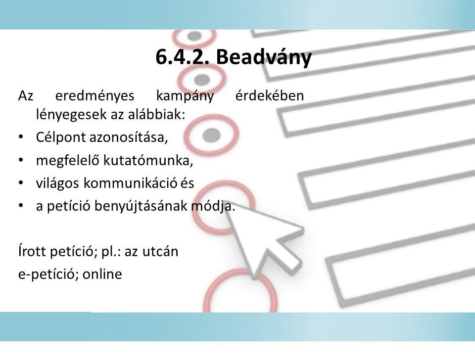 6.4.2. Beadvány Az eredményes kampány érdekében lényegesek az alábbiak: Célpont azonosítása, megfelelő kutatómunka,
