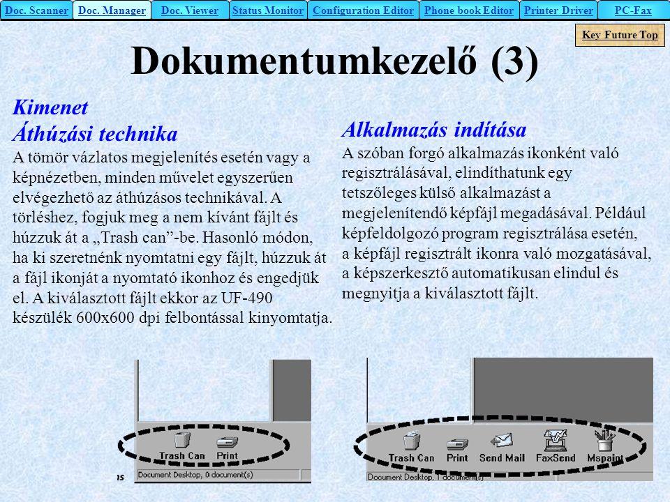 Dokumentumkezelő (3) Kimenet Áthúzási technika Alkalmazás indítása