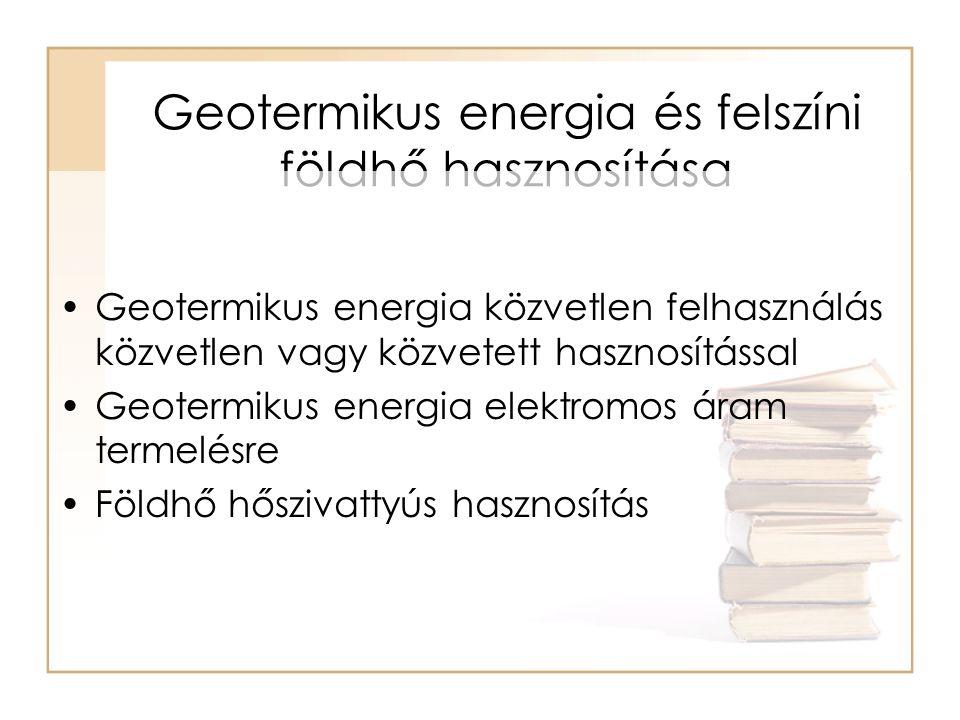 Geotermikus energia és felszíni földhő hasznosítása