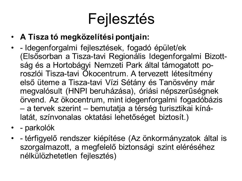 Fejlesztés A Tisza tó megközelítési pontjain: