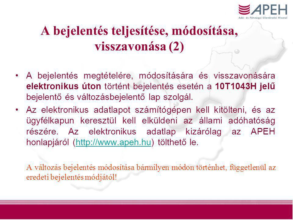 A bejelentés teljesítése, módosítása, visszavonása (2)