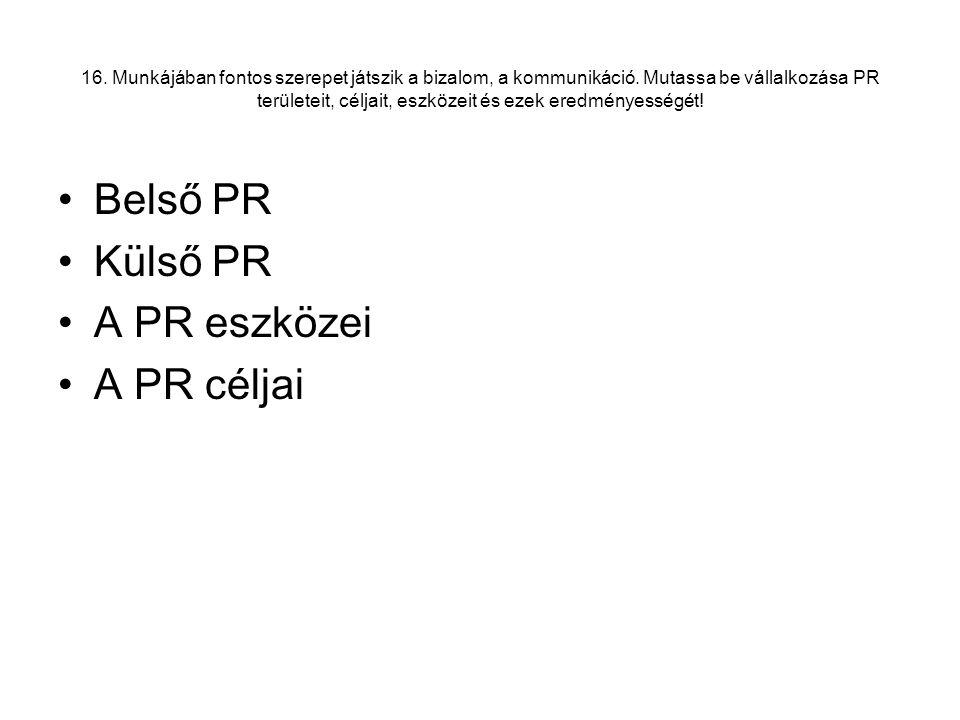 Belső PR Külső PR A PR eszközei A PR céljai