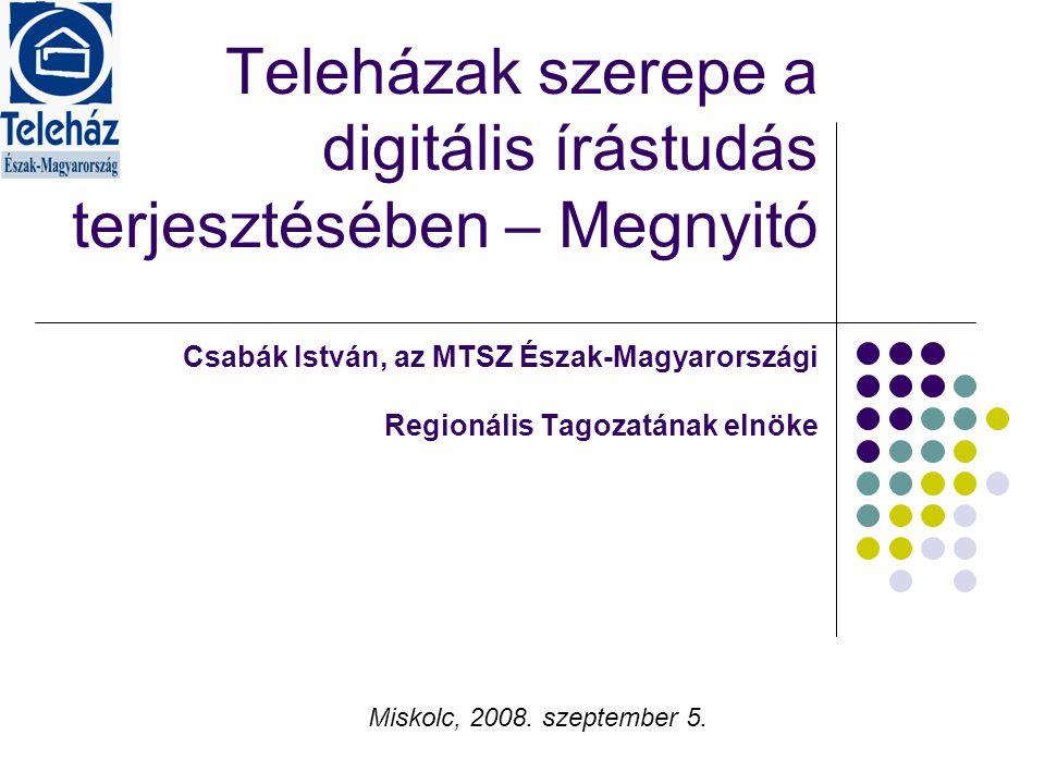 Teleházak szerepe a digitális írástudás terjesztésében – Megnyitó