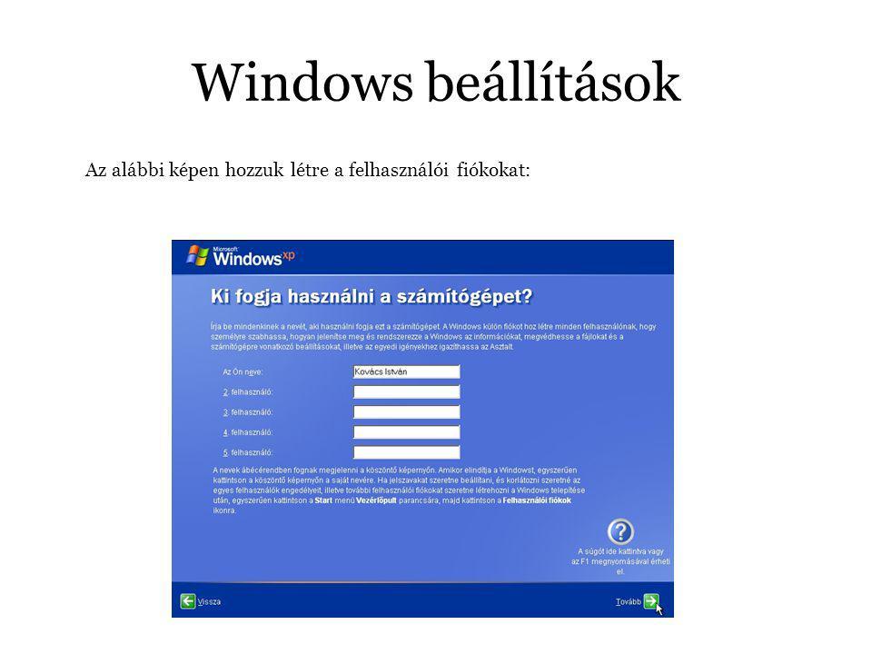 Windows beállítások Az alábbi képen hozzuk létre a felhasználói fiókokat: