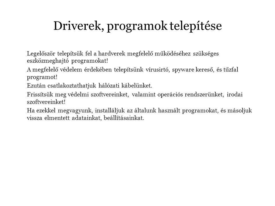 Driverek, programok telepítése