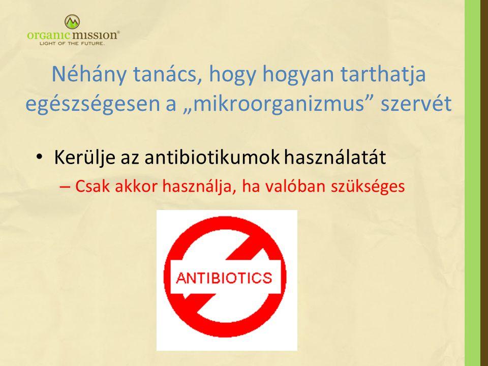 """Néhány tanács, hogy hogyan tarthatja egészségesen a """"mikroorganizmus szervét"""