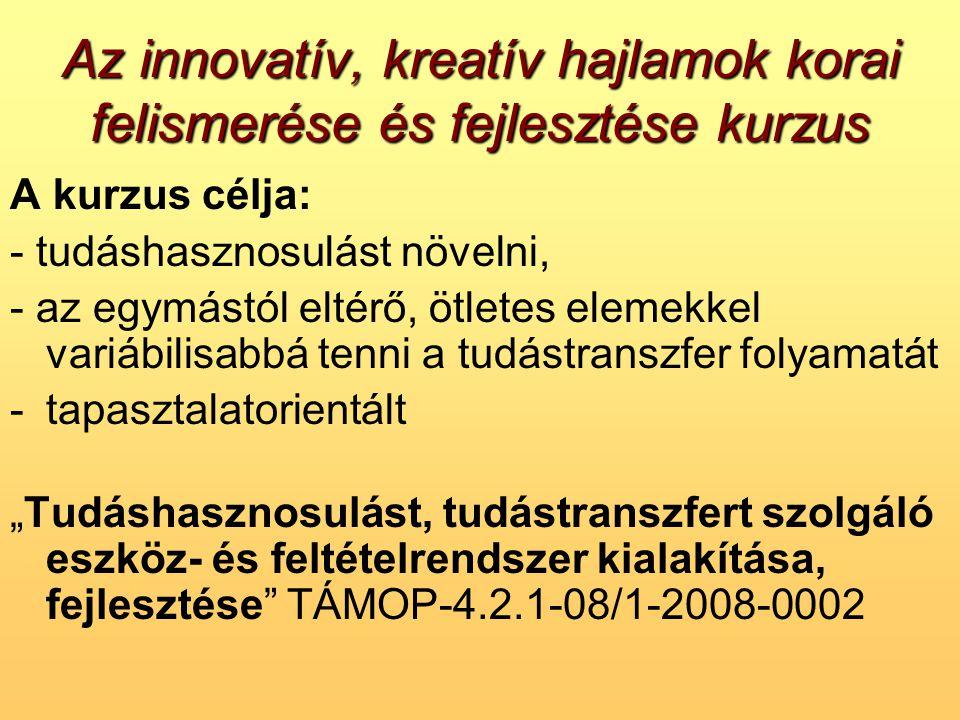 Az innovatív, kreatív hajlamok korai felismerése és fejlesztése kurzus